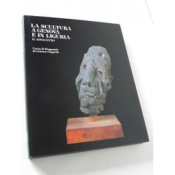 LA SCULTURA A GENOVA E IN LIGURIA VOL. 3 IL NOVECENTO LIBRO 1989 FRANCO SBORGI