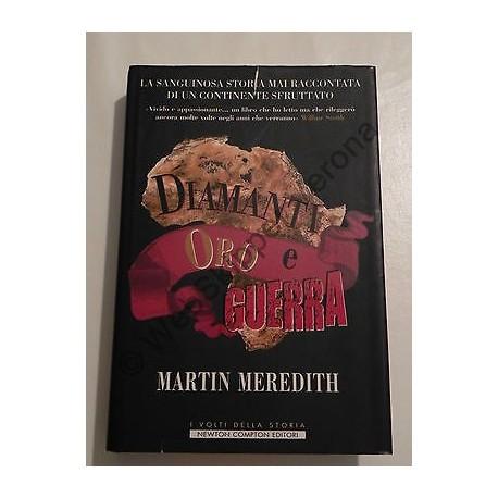 DIAMANTI, ORO E GUERRA LIBRO MARTIN MEREDITH 2008 - NEWTON COMPTON EDITORI