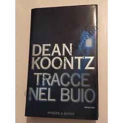 TRACCE NEL BUIO LIBRO DEAN KOONTZ ROMANZO 1999 - SPERLING & KUPFER EDITORI