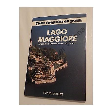 LAGO MAGGIORE FOTOGRAFIE DI MARIO DE BIASI E FULVIO ROITER - LIBRO EDIZ. WELCOME
