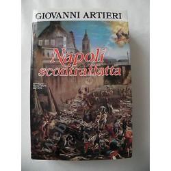 NAPOLI SCONTRAFFATTA IERI E OGGI LIBRO GIOVANNI ARTIERI - 1984 MONDADORI EDITORE