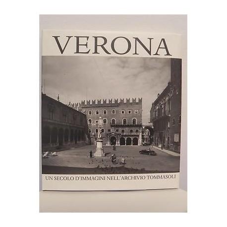LIBRO VERONA UN SECOLO DI IMMAGINI NELL'ARCHIVIO TOMMASOLI - 1996 FOTO E SCRITTI