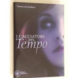 LIBRO I CACCIATORI DEL TEMPO VANNA DE ANGELIS PIEMME FREEWAY - 9788856609318